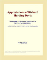 Appreciations of Richard Harding Davis (Webster's Chinese Simplified Thesaurus Edition) - Inc. ICON Group International