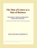 The Man of Letters as a Man of Business (Webster's Chinese Traditional Thesaurus Edition) - Inc. ICON Group International