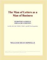 The Man of Letters as a Man of Business (Webster's Japanese Thesaurus Edition) - Inc. ICON Group International