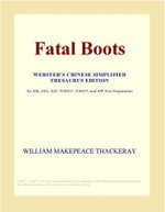 Fatal Boots (Webster's Chinese Traditional Thesaurus Edition) - Inc. ICON Group International