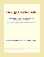 George Cruikshank (Webster's Chinese Traditional Thesaurus Edition) - Inc. ICON Group International