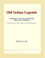 Old Indian Legends (Webster's Chinese Traditional Thesaurus Edition) - Inc. ICON Group International