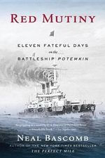 Red Mutiny : Eleven Fateful Days on the Battleship Potemkin - Neal Bascomb