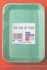 The End of Food - Paul Roberts