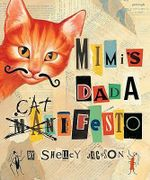 Mimi's Dada Catifesto - Shelley Jackson