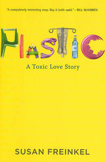 Plastic : A Toxic Love Story - Susan Freinkel