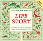Life Story : The Story of Life on Our Earth from Its Beginning Up to Now - Virginia Lee Burton