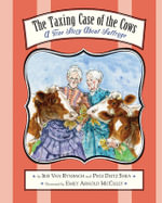 The Taxing Case of the Cows : A True Story About Suffrage - Pegi Deitz Shea
