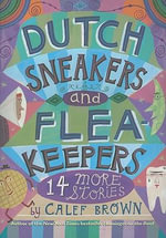 Dutch Sneakers and Flea-Keepers : 14 More Stories - Calef Brown