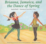 Brianna, Jamaica, and the Dance of Spring - Juanita Havill