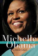 Michelle Obama : An American Story - David Colbert