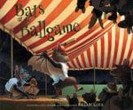 Bats at the Ballgame - Brian Lies