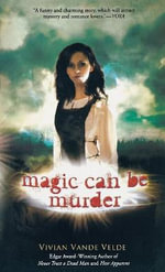 Magic Can be Murder - Vivian Vande Velde