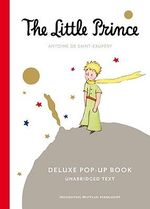 The Little Prince : Deluxe Pop-up Book - Antoine de Saint-Exupery