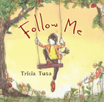 Follow Me : The Right Way to Write Writing - Tricia Tusa
