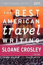 The Best American Travel Writing : The Best American Series - 2011