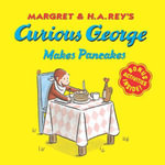 Curious George Makes Pancakes (Multi-Touch Edition) - H. A. Rey
