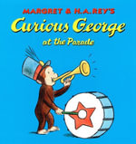 Curious George at the Parade - H. A. Rey