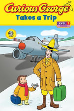 Curious George Takes a Trip (Cgtv Read-Aloud) - H. A. Rey