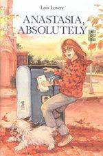 Anastasia, Absolutely - Lois Lowry
