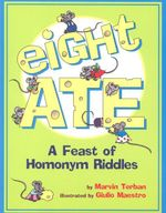 Eight Ate : A Feast of Homonym Riddles - Marvin Terban