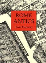 Rome Antics - David Macaulay