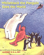 Whiteblack the Penguin Sees the World - H. A. Rey