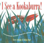 I See a Kookaburra! : Discovering Animal Habitats Around the World - Steve Jenkins