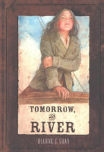 Tomorrow, The River - Dianne Gray