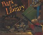 Bats at the Library - Brian Lies