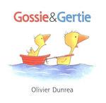 Gossie and Gertie - Olivier Dunrea