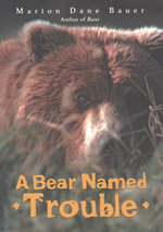 A Bear Named Trouble - Marion Dane Bauer