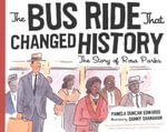 The Bus Ride that Changed History - Pamela Duncan Edwards
