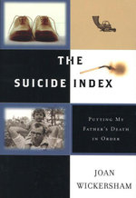 The Suicide Index : Putting My Father's Death in Order - Joan Wickersham