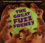 The Great Fuzz Frenzy - Susan Stevens Crummel