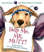 Help Me, Mr. Mutt! : Expert Answers for Dogs with People Problems - Susan Stevens Crummel