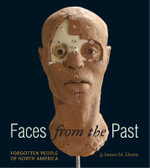 Faces from the Past : Forgotten People of North America - James M Deem