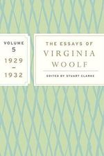 The Essays of Virginia Woolf, Volume 5 : 1929-1932 - Virginia Woolf