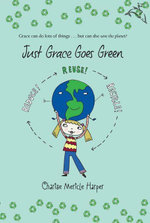 Just Grace Goes Green - Charise Mericle Harper