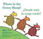 Where Is the Green Sheep? / Donde Esta La Oveja Verde? - Mem Fox