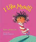 I Like Myself! - Karen Beaumont