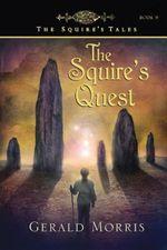 The Squire's Quest - Gerald Morris