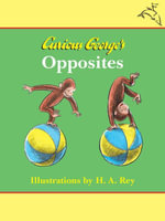 Curious George's Opposites - H. A. Rey
