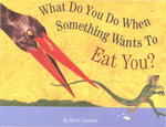 What Do You Do When Something Wants To Eat You? - Steve Jenkins