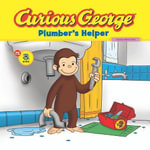 Curious George Plumber's Helper (Cgtv Read-Aloud) - H. A. Rey