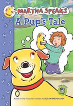 Martha Speaks : A Pup's Tale (Chapter Book) - Susan Meddaugh