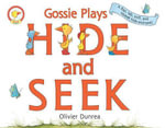 Gossie & Friends : Gossie Plays Hide and Seek - Olivier Dunrea