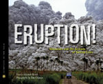 Eruption! : Volcanoes and the Science of Saving Lives - Elizabeth Rusch