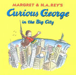 Curious George in the Big City (Read-aloud) - H. A. Rey