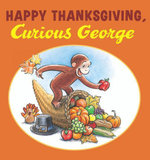 Happy Thanksgiving, Curious George - H. A. Rey